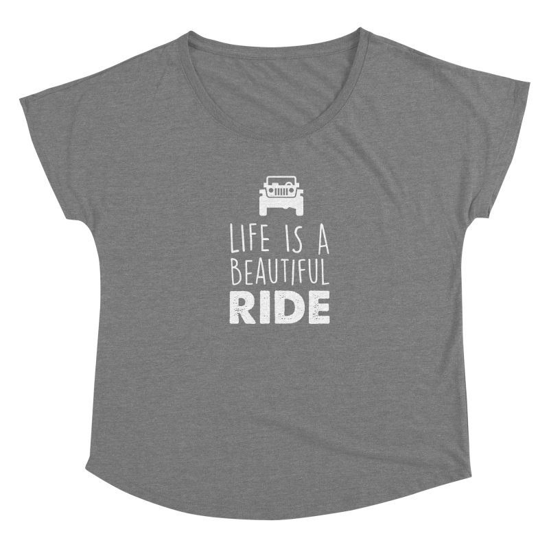 Life is a beautiful RIDE! Women's Scoop Neck by JeepVIPClub's Artist Shop
