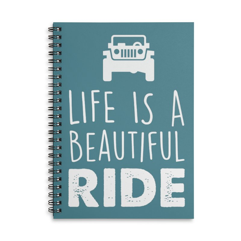 Life is a beautiful RIDE! Accessories Lined Spiral Notebook by JeepVIPClub's Artist Shop