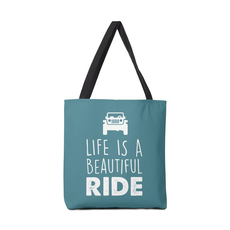 Life is a beautiful RIDE! Accessories Tote Bag Bag by JeepVIPClub's Artist Shop