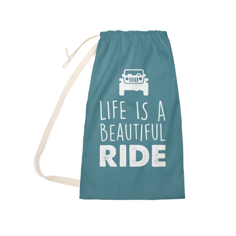 Life is a beautiful RIDE! Accessories Laundry Bag Bag by JeepVIPClub's Artist Shop