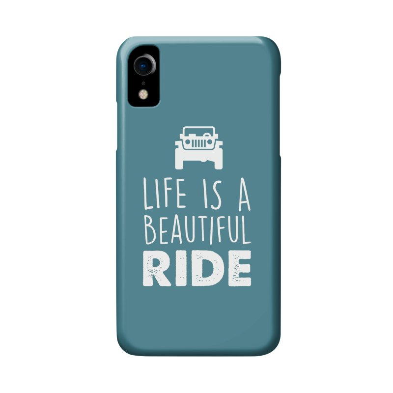 Life is a beautiful RIDE! Accessories Phone Case by JeepVIPClub's Artist Shop