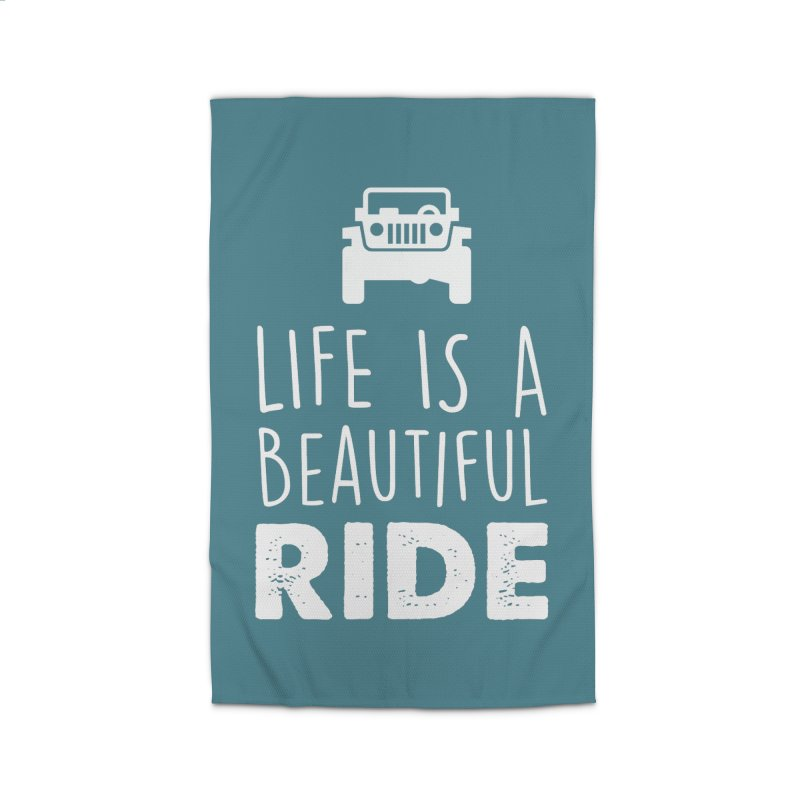 Life is a beautiful RIDE! Home Rug by JeepVIPClub's Artist Shop