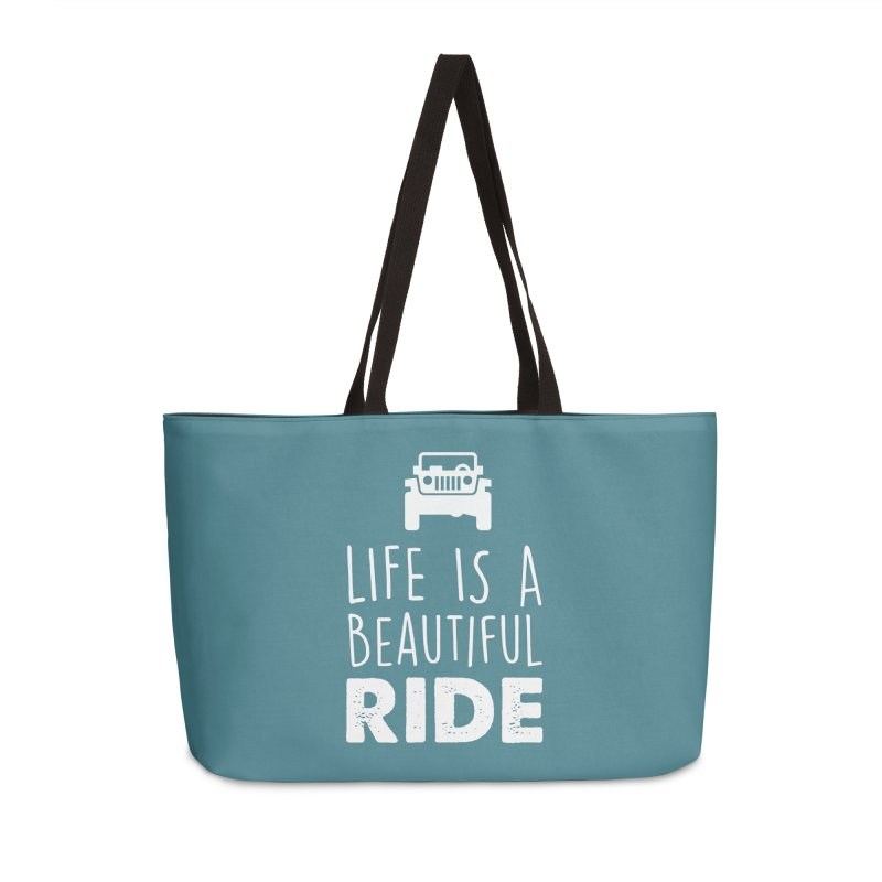 Life is a beautiful RIDE! Accessories Weekender Bag Bag by JeepVIPClub's Artist Shop