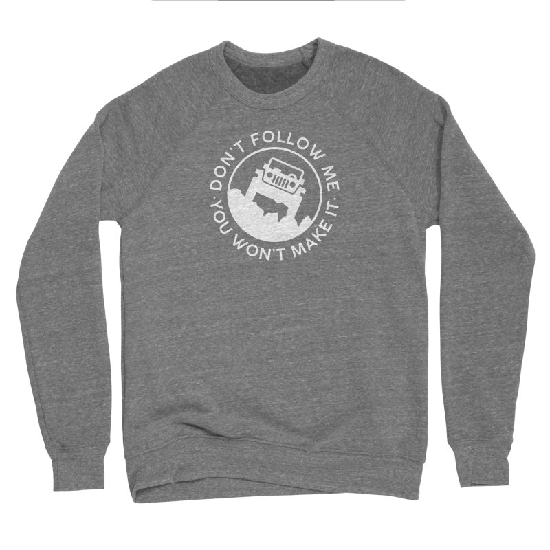 Follow The Leader! Men's Sponge Fleece Sweatshirt by JeepVIPClub's Artist Shop