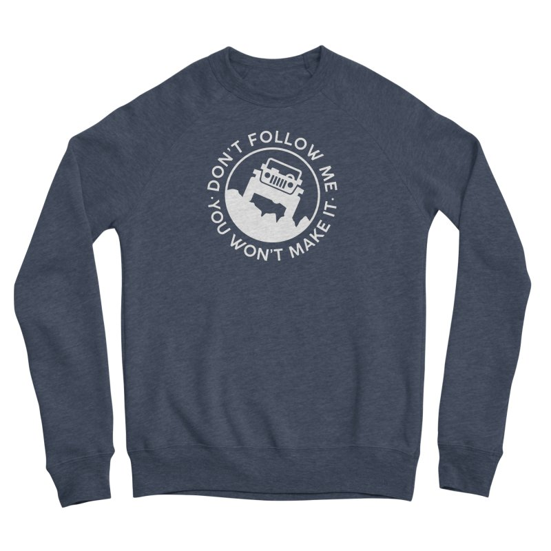 Follow The Leader! Men's Sponge Fleece Sweatshirt by JeepVIPClub's Artist Shop