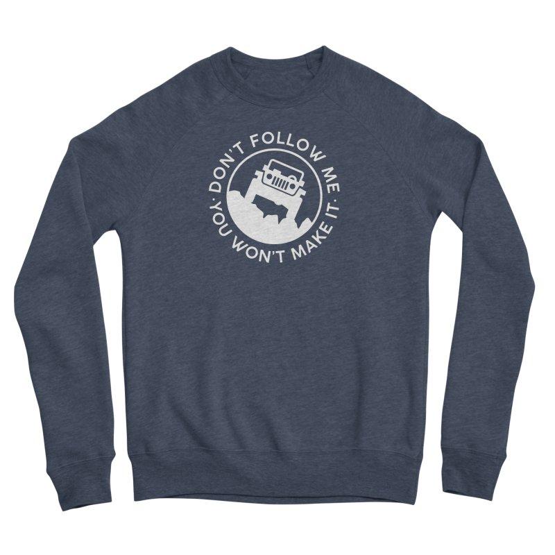Follow The Leader! Women's Sponge Fleece Sweatshirt by JeepVIPClub's Artist Shop