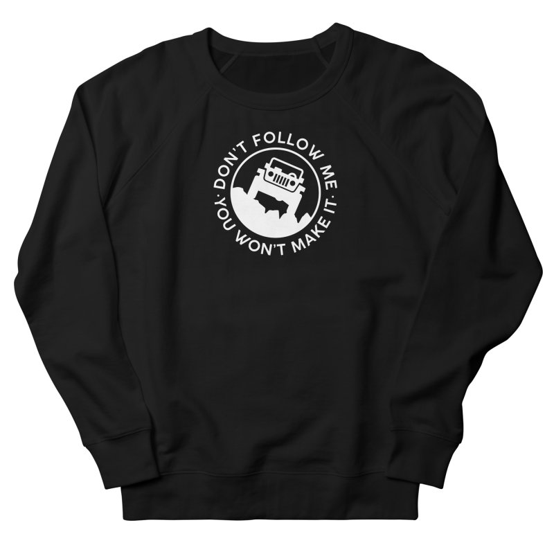 Follow The Leader! Men's French Terry Sweatshirt by JeepVIPClub's Artist Shop