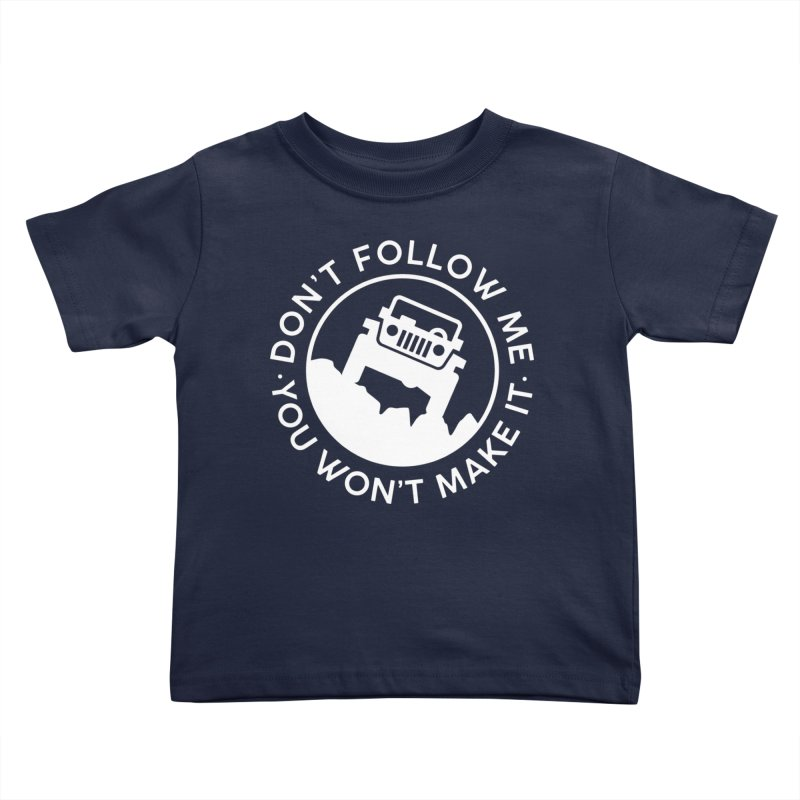 Follow The Leader! Kids Toddler T-Shirt by JeepVIPClub's Artist Shop