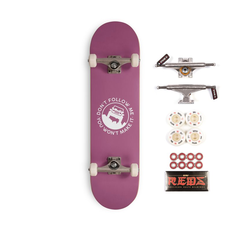 Follow The Leader! Accessories Complete - Pro Skateboard by JeepVIPClub's Artist Shop