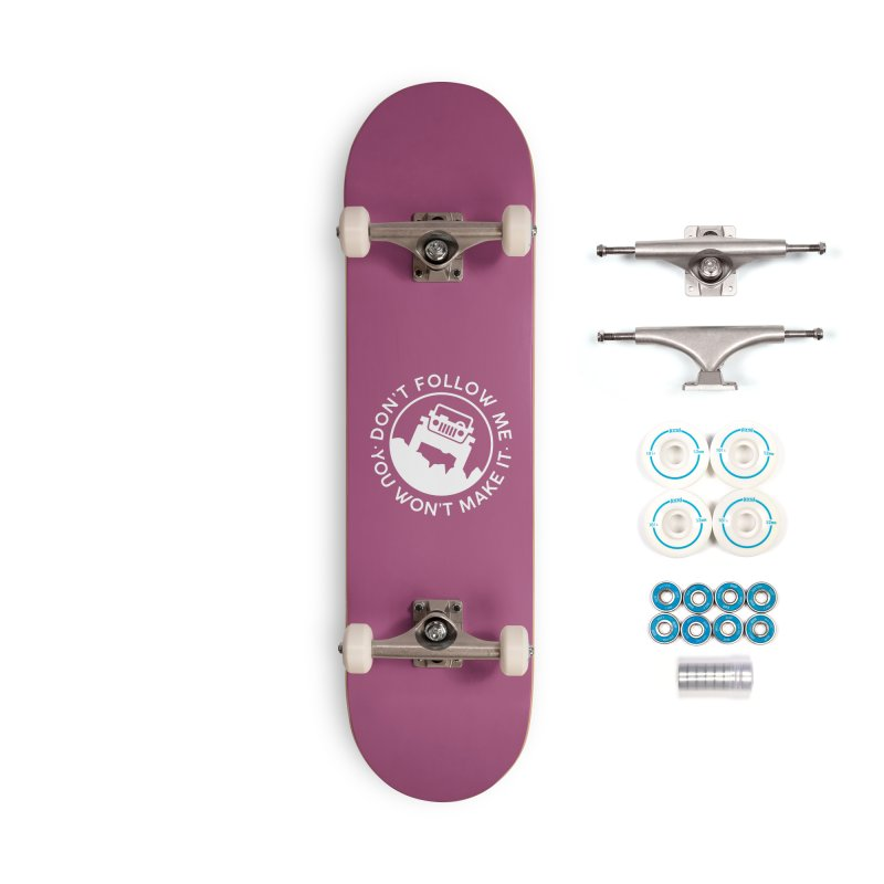 Follow The Leader! Accessories Complete - Basic Skateboard by JeepVIPClub's Artist Shop