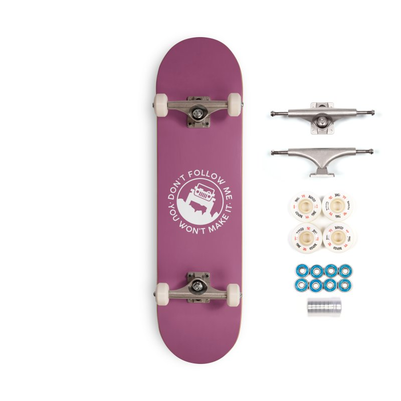 Follow The Leader! Accessories Complete - Premium Skateboard by JeepVIPClub's Artist Shop