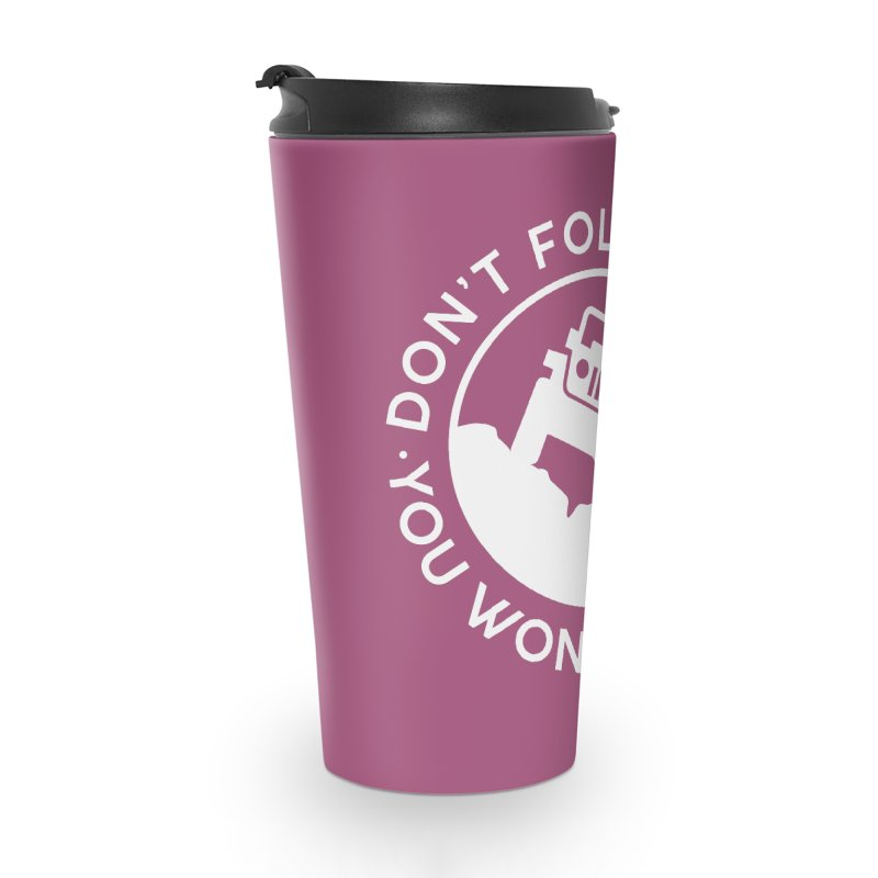 Follow The Leader! Accessories Travel Mug by JeepVIPClub's Artist Shop