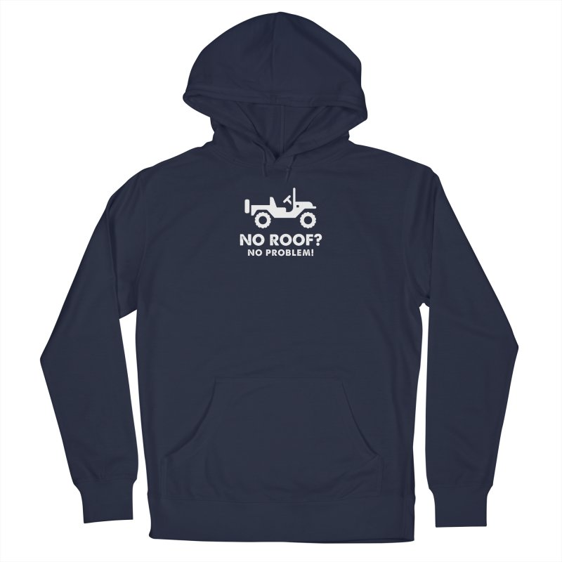 No Roof? No Problem! Men's Pullover Hoody by JeepVIPClub's Artist Shop
