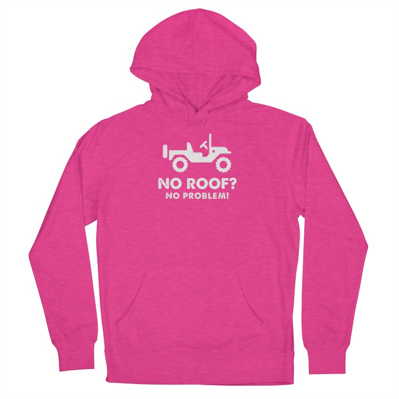 No Roof? No Problem! Men's French Terry Pullover Hoody by JeepVIPClub's Artist Shop
