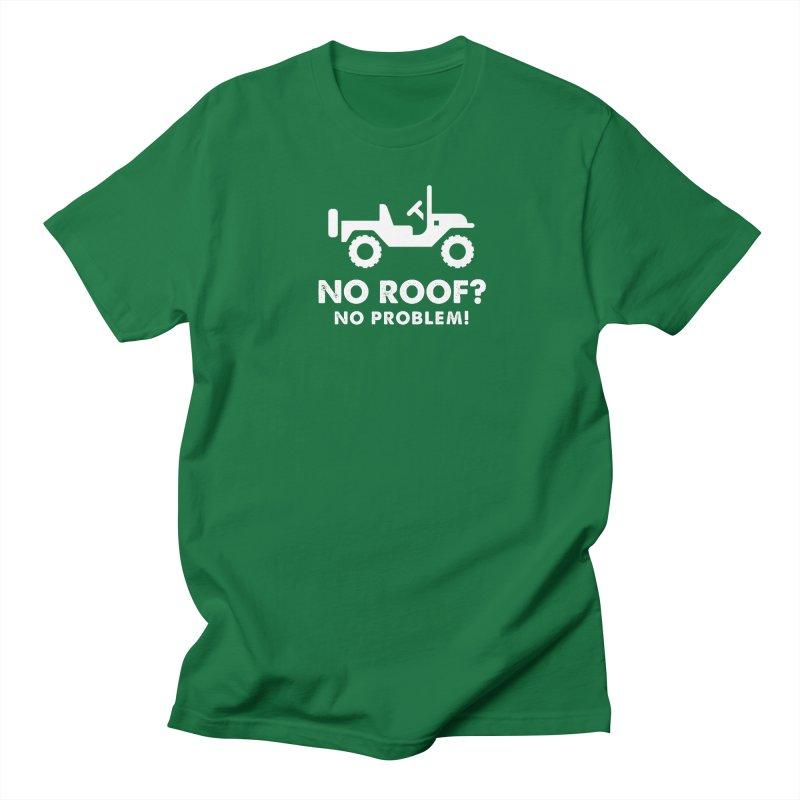 No Roof? No Problem! Women's Regular Unisex T-Shirt by JeepVIPClub's Artist Shop
