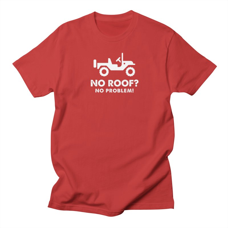 No Roof? No Problem! Men's Regular T-Shirt by JeepVIPClub's Artist Shop
