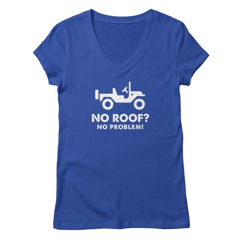 No Roof? No Problem! Women's Regular V-Neck by JeepVIPClub's Artist Shop