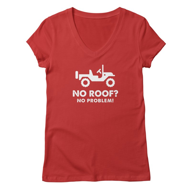 No Roof? No Problem! Women's Regular V-Neck by JeepVIPClub's Artist Shop