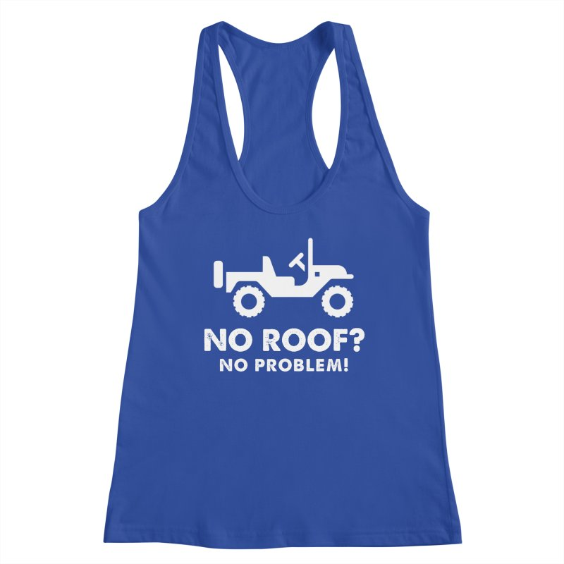 No Roof? No Problem! Women's Racerback Tank by JeepVIPClub's Artist Shop