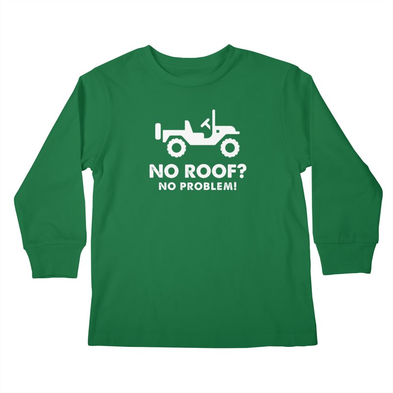 No Roof? No Problem! Kids Longsleeve T-Shirt by JeepVIPClub's Artist Shop