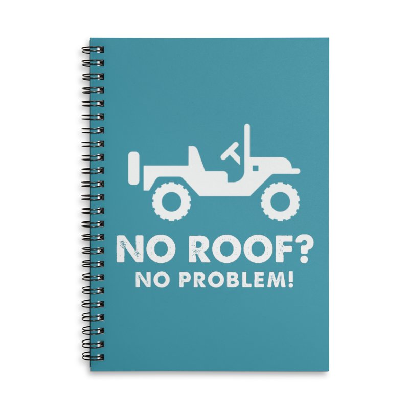 No Roof? No Problem! Accessories Lined Spiral Notebook by JeepVIPClub's Artist Shop