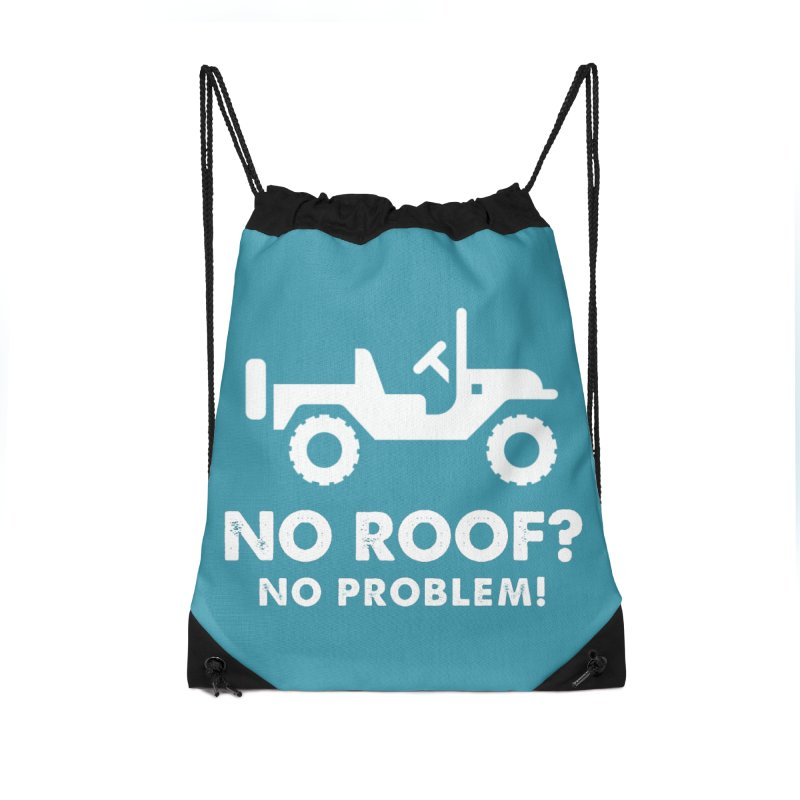 No Roof? No Problem! Accessories Drawstring Bag Bag by JeepVIPClub's Artist Shop
