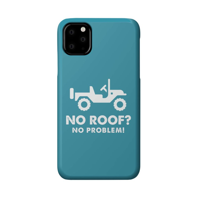 No Roof? No Problem! Accessories Phone Case by JeepVIPClub's Artist Shop
