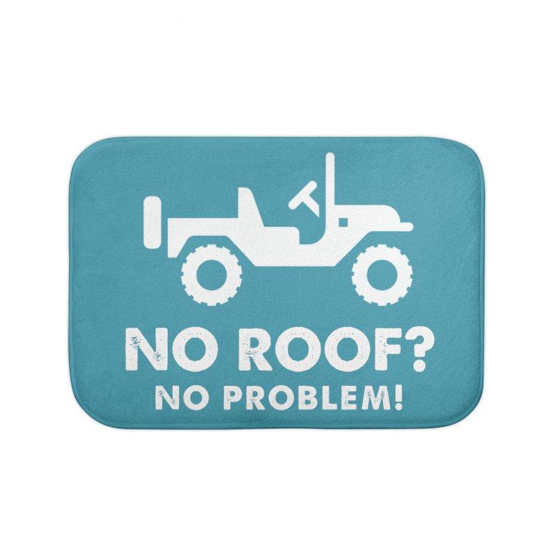 No Roof? No Problem! Home Bath Mat by JeepVIPClub's Artist Shop