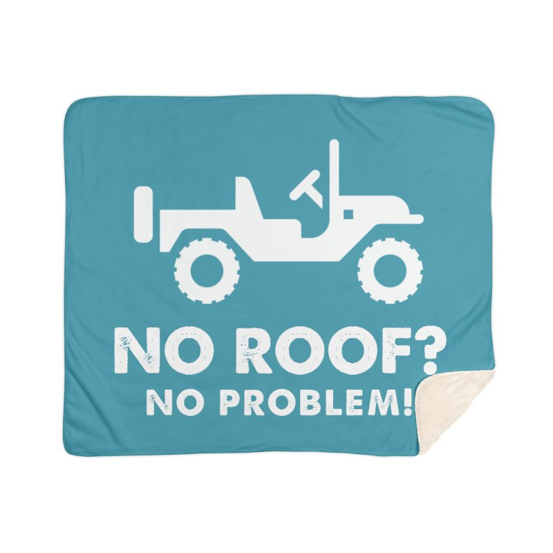 No Roof? No Problem! Home Sherpa Blanket Blanket by JeepVIPClub's Artist Shop