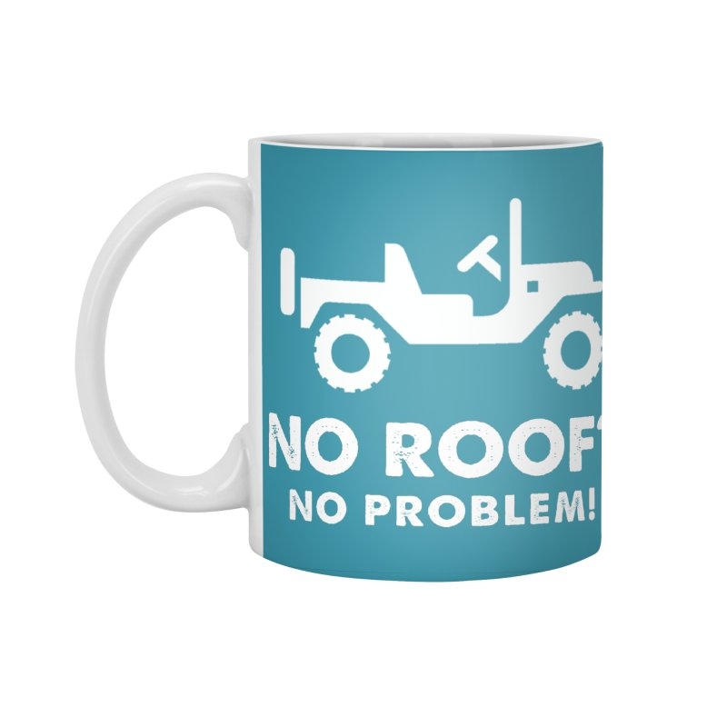 No Roof? No Problem! Accessories Standard Mug by JeepVIPClub's Artist Shop