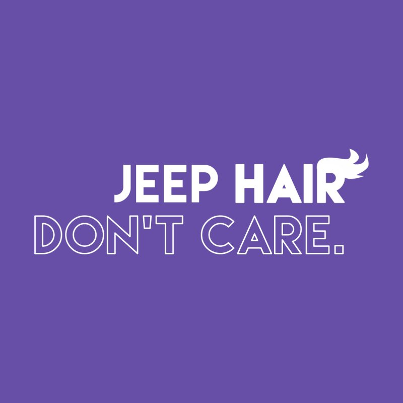 Jeep Hair Don't Care. Accessories Sticker by JeepVIPClub's Artist Shop