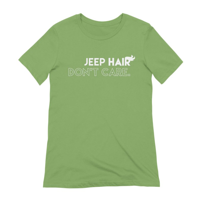Jeep Hair Don't Care. Women's Extra Soft T-Shirt by JeepVIPClub's Artist Shop