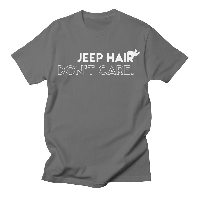 Jeep Hair Don't Care. Men's T-Shirt by JeepVIPClub's Artist Shop