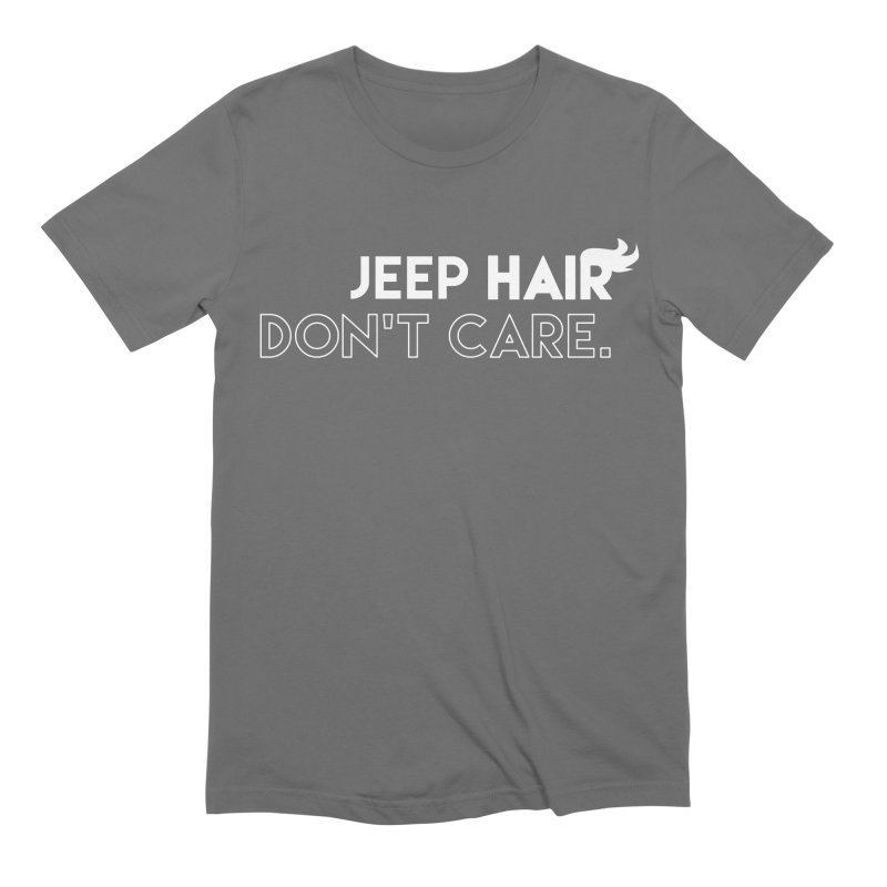 Jeep Hair Don't Care. Men's Extra Soft T-Shirt by JeepVIPClub's Artist Shop