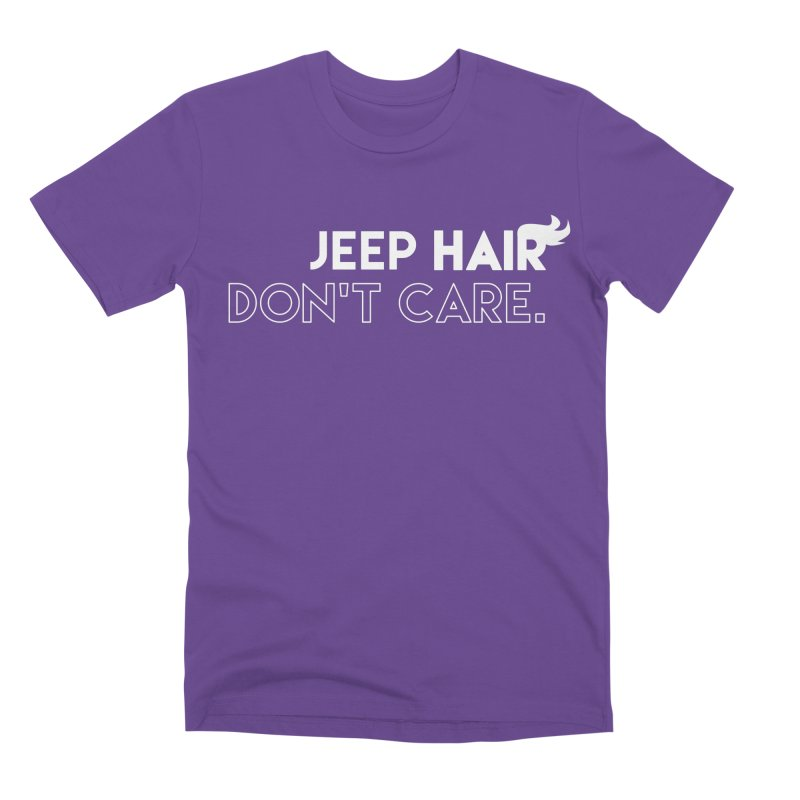 Jeep Hair Don't Care. Men's Premium T-Shirt by JeepVIPClub's Artist Shop