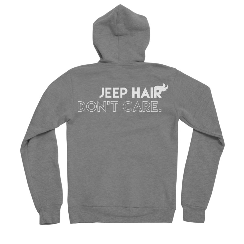 Jeep Hair Don't Care. Women's Sponge Fleece Zip-Up Hoody by JeepVIPClub's Artist Shop