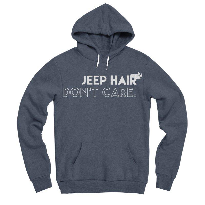 Jeep Hair Don't Care. Women's Sponge Fleece Pullover Hoody by JeepVIPClub's Artist Shop