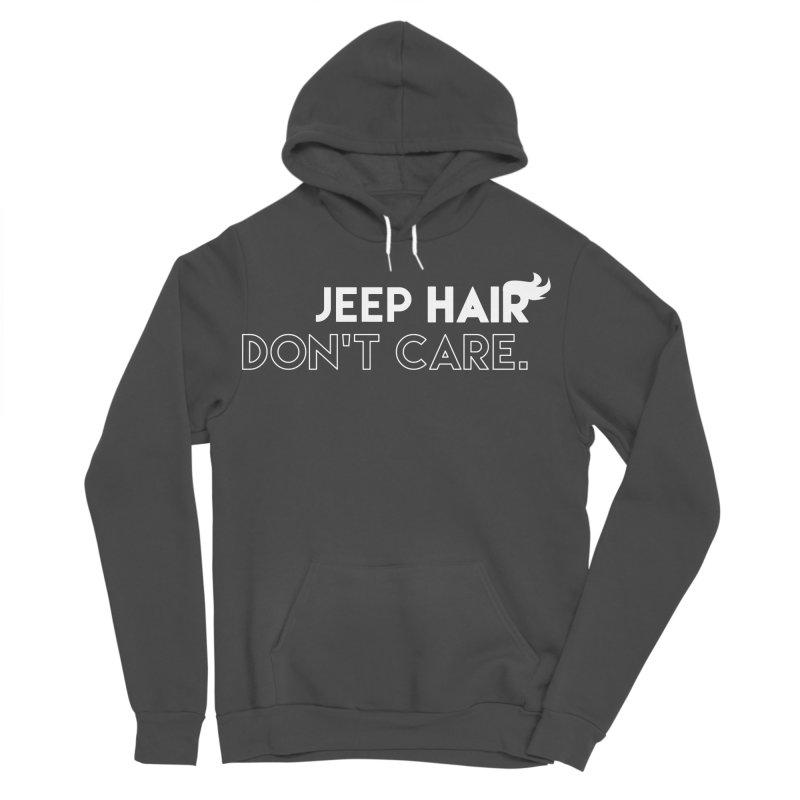 Jeep Hair Don't Care. Men's Sponge Fleece Pullover Hoody by JeepVIPClub's Artist Shop
