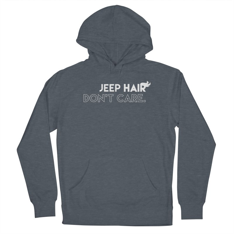 Jeep Hair Don't Care. Women's Pullover Hoody by JeepVIPClub's Artist Shop