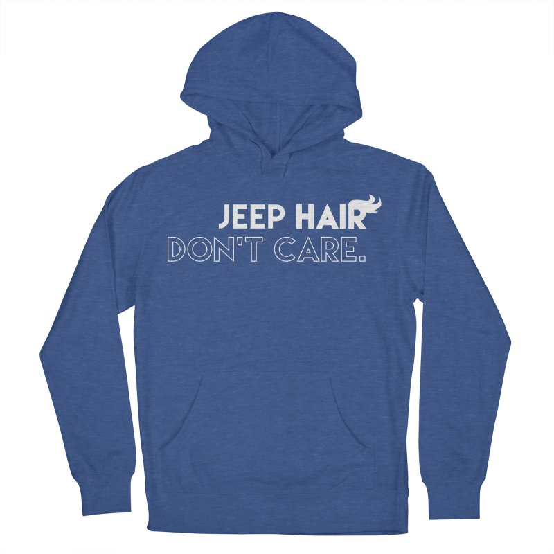 Jeep Hair Don't Care. Women's French Terry Pullover Hoody by JeepVIPClub's Artist Shop