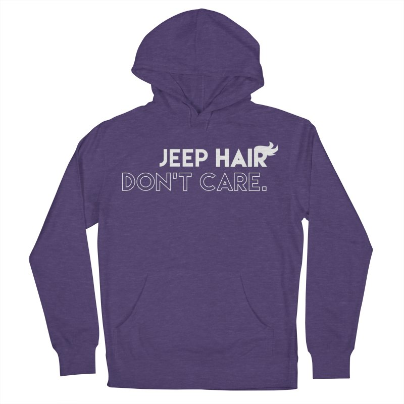 Jeep Hair Don't Care. Men's French Terry Pullover Hoody by JeepVIPClub's Artist Shop