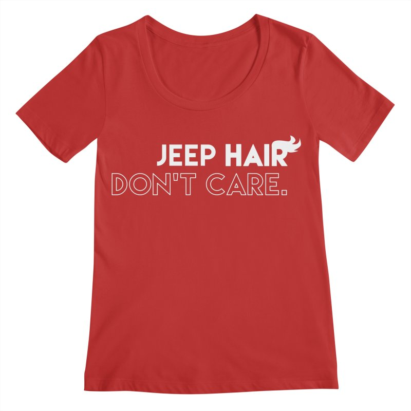 Jeep Hair Don't Care. Women's Regular Scoop Neck by JeepVIPClub's Artist Shop