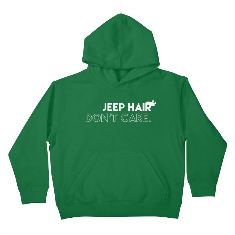 Jeep Hair Don't Care. Kids Pullover Hoody by JeepVIPClub's Artist Shop