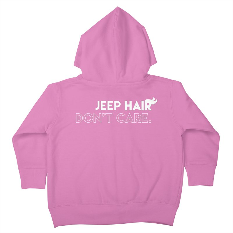 Jeep Hair Don't Care. Kids Toddler Zip-Up Hoody by JeepVIPClub's Artist Shop