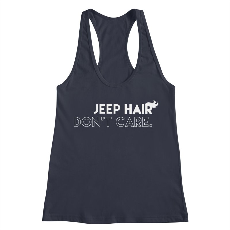 Jeep Hair Don't Care. Women's Racerback Tank by JeepVIPClub's Artist Shop