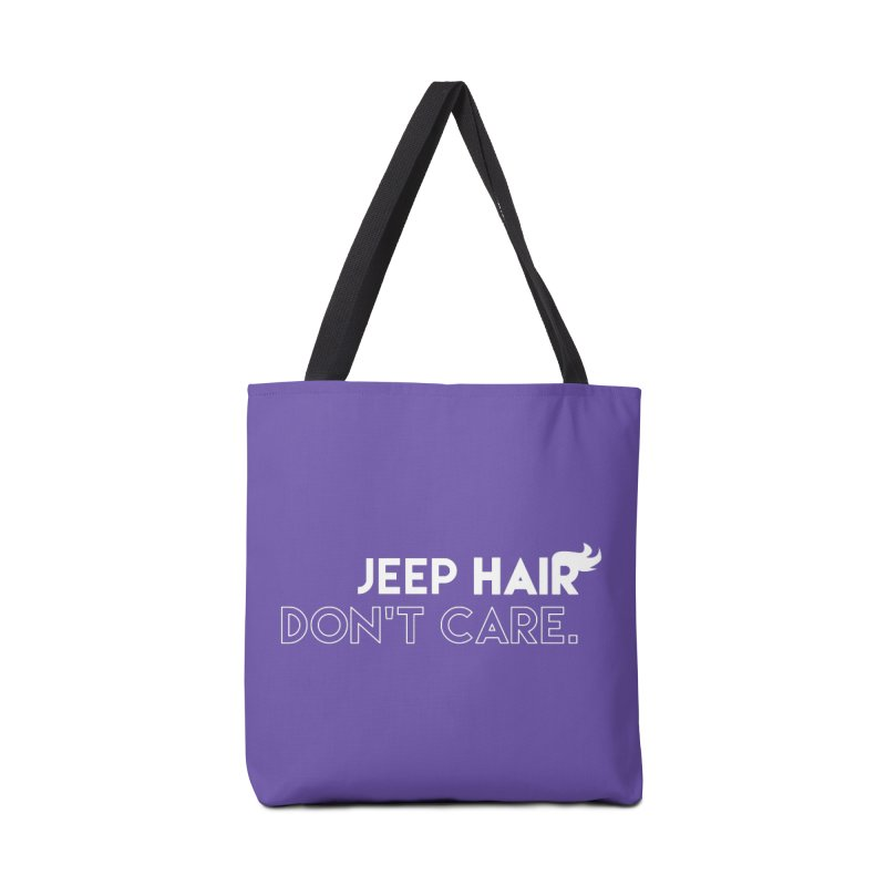 Jeep Hair Don't Care. Accessories Bag by JeepVIPClub's Artist Shop