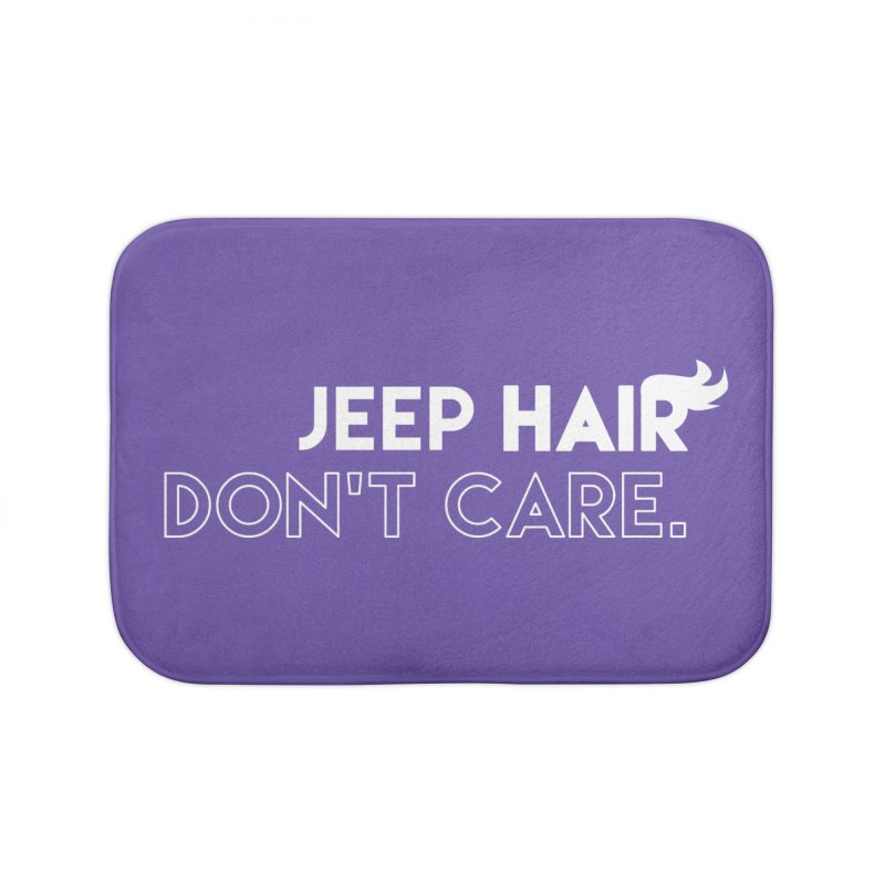 Jeep Hair Don't Care. Home Bath Mat by JeepVIPClub's Artist Shop