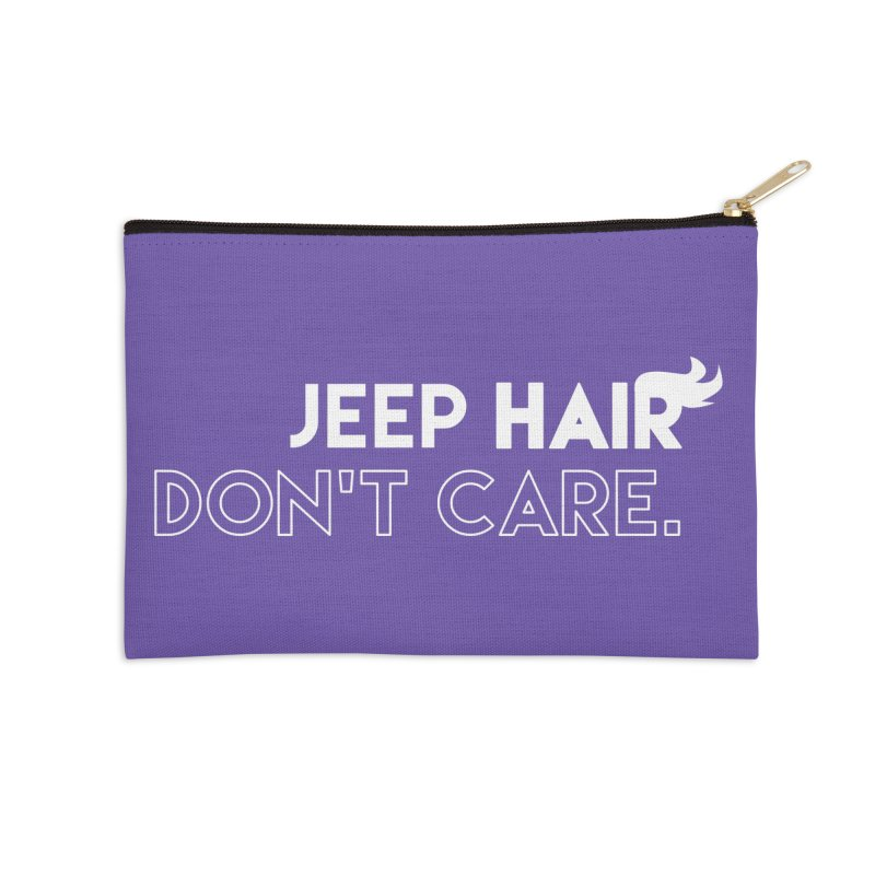 Jeep Hair Don't Care. Accessories Zip Pouch by JeepVIPClub's Artist Shop