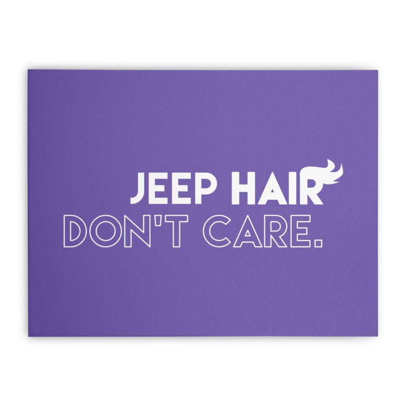 Jeep Hair Don't Care. Home Stretched Canvas by JeepVIPClub's Artist Shop
