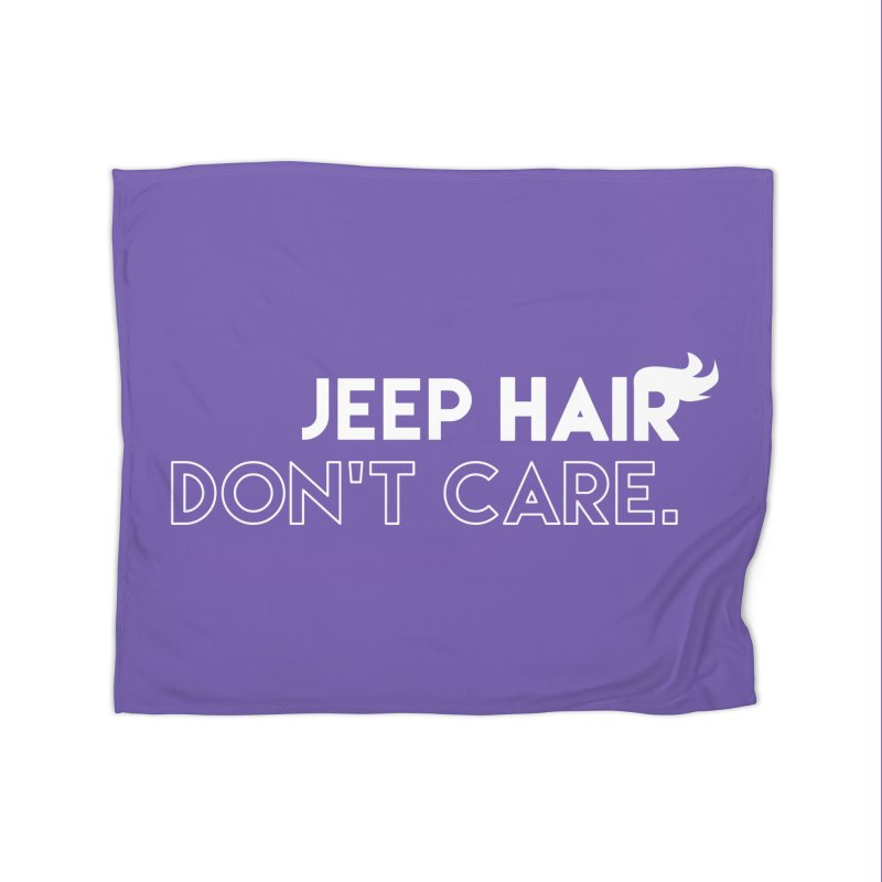 Jeep Hair Don't Care. Home Fleece Blanket Blanket by JeepVIPClub's Artist Shop
